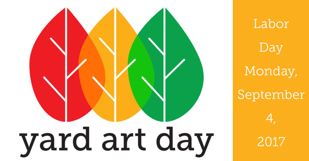 Let's Get Ready for Yard Art Day 2017